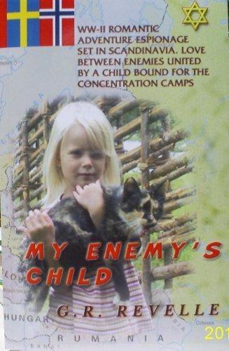 My Enemy's Child: WW-II Romantic Adventure Espionage Set in Scandinavia. Love Between Enemies ...
