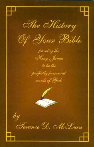 9780978986339: The History Of Your Bible proving the King James to be the perfectly preserved words of God