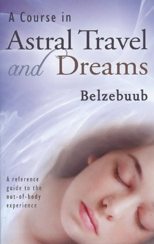 9780978986445: A Course in Astral Travel and Dreams