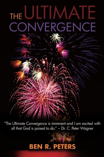 The Ultimate Convergence: An End Times Prophecy of the Greatest Shock and Awe Display Ever to Hit ...