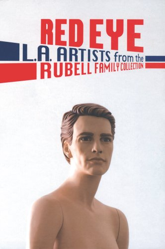 9780978988876: Red Eye: L.A. Artists from the Rubell Family Collection