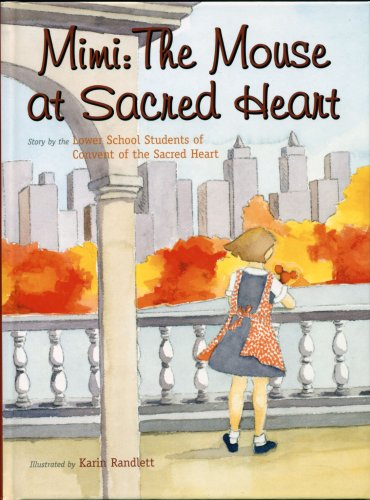 Mimi: The Mouse at Sacred Heart: Heart, Lower School
