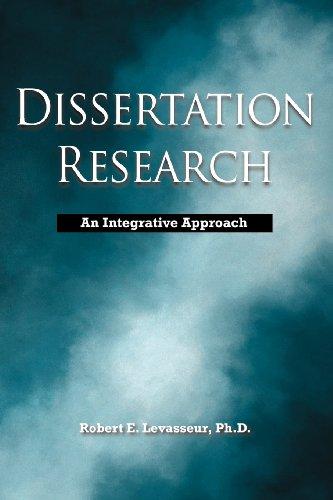 Dissertation Research : An Integrative Approach: Robert E. Levasseur