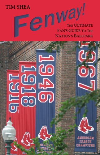 Fenway! The Ultimate Fan's Guide to the Nation's Ballpark: Tim Shea
