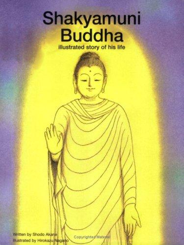 9780978995607: Shakyamuni Buddha (Illustrated Story of His Life)