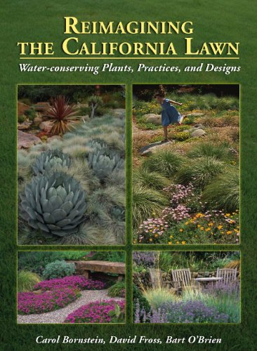 Reimagining the California Lawn:Water-conserving Plants, Practices, and Designs (0978997123) by Carol Bornstein; David Fross; Bart O'Brien