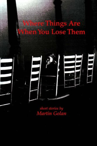 Where Things Are When You Lose Them: Golan, Martin