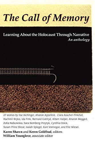 The Call of Memory: Learning About the Holocaust Through Narrative: An Anthology: Karen Shawn and ...