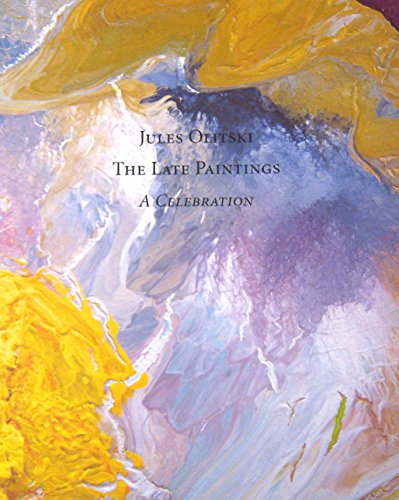 9780978998752: Jules Olitski -- The Late Paintings: A Celebration