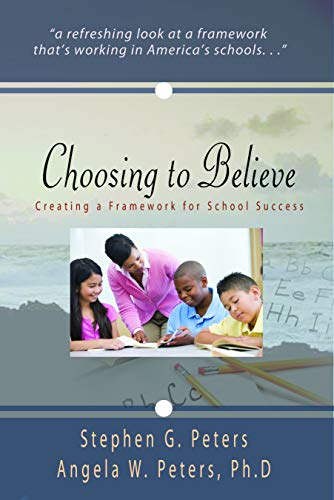 9780979002830: Choosing to Believe Creating a Framework for School Success