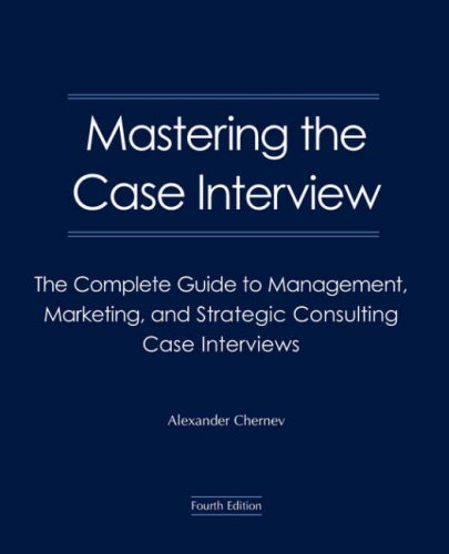 9780979003905: Mastering the Case Interview: The Complete Guide to Management, Marketing, and Strategic Consulting Case Interviews, 4th Edition