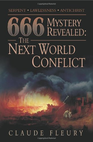 666 Mystery Revealed: The Next World Conflict: Claude Fleury