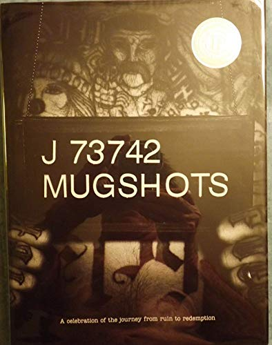 9780979005305: Mugshots: A Celebration of the Journey From Ruin to Redemption