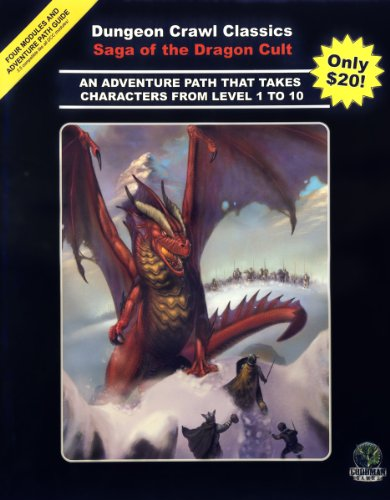 Saga of the Dragon Cult (Dungeon Crawl Classics Adventure Path): Harley Stroh