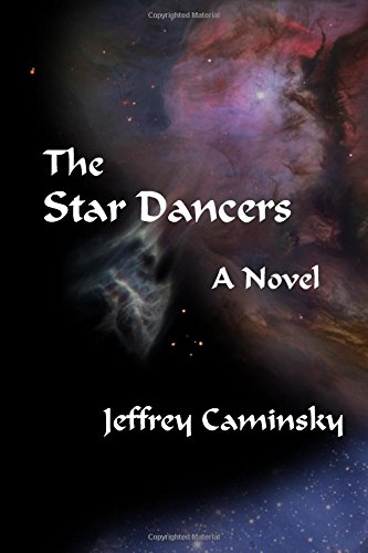 The Star Dancers: A Novel (Guardians of Peace): Caminsky, Jeffrey