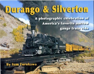 9780979011313: Durango and Silverton: A photographic celebration of America's favorite narrow gauge train ride