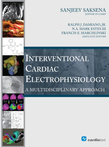 Interventional Cardiac Electrophysiology: A Multidisciplinary Approach: Sanjeev Saksena