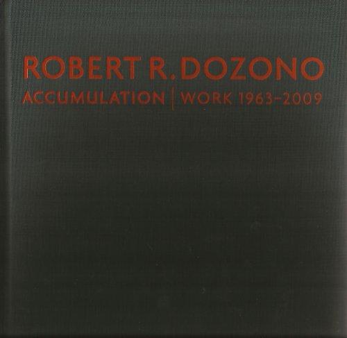 Robert R. Dozono: Accumulation Work 1963-2009: Dozono, Robert R.] Carrington, Gina, Michael Knutson...