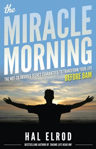 9780979019715: The Miracle Morning: The Not-So-Obvious Secret Guaranteed to Transform Your Life (Before 8AM)