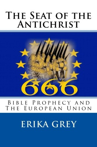 9780979019920: The Seat of the Antichrist: Bible Prophecy and The European Union