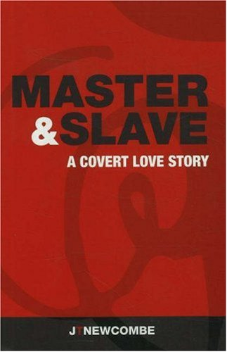 9780979021701: Master and Slave: A Covert Love Story
