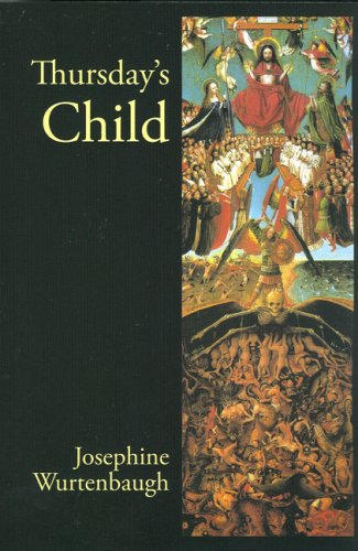 Thursday's Child: An Epic Romance (Revised Edition): Wurtenbaugh, Josephine C.