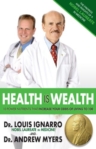 9780979022913: Health Is Wealth: Ten Power Nutrients That Can Save You Money and Increase Your Odds of Living to Be 100