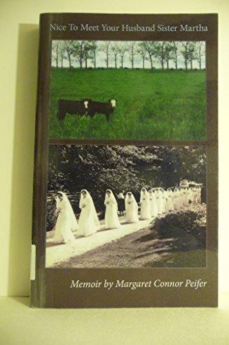 Nice to Meet Your Husband Sister Martha: Margaret Peifer