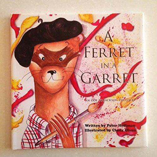 9780979024764: A Ferret in a Garret