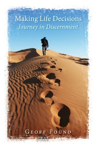 Making Life Decisions: Journey in Discernment