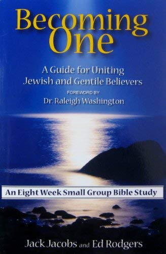 BECOMING ONE Bible Study : A Guide: Jack Jacobs &
