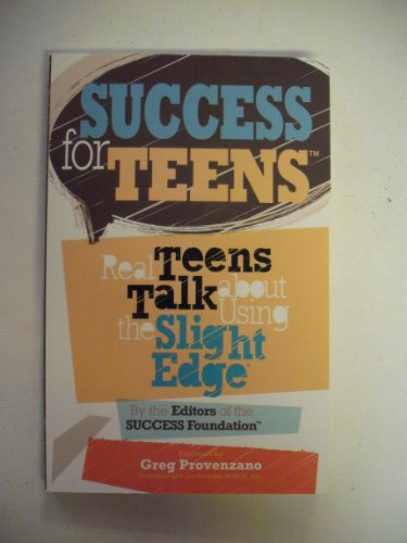 9780979034152: Success for Teens: Real Teens Talk About Using the Slight Edge