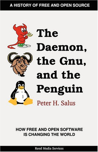 The Daemon, the Gnu, and the Penguin: Salus, Peter H.