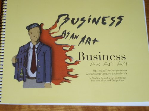 9780979039300: Business As An Art, Mastering The Competencies of Successful Creative Professionals
