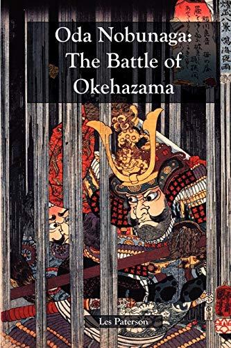 9780979039744: Oda Nobunaga: The Battle of Okehazama