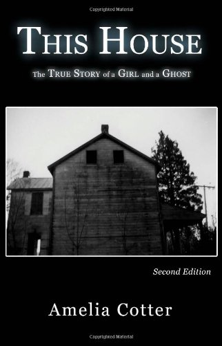 9780979040184: This House: The True Story of a Girl and a Ghost