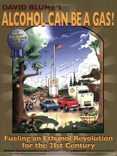 9780979043772: David Blume's Alcohol Can Be a Gas!: Fueling an Ethanol Revolution for the 21st Century