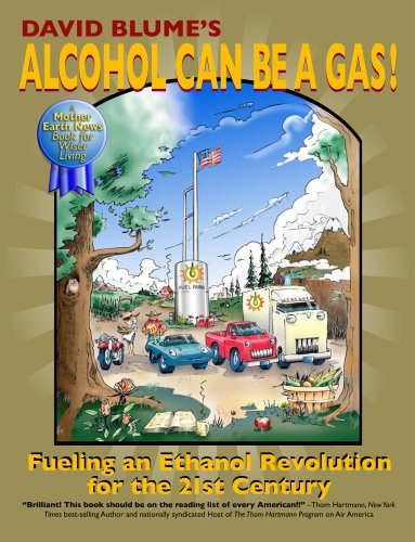 Alcohol Can Be a Gas!: Fueling an Ethanol Revolution for the 21st Century + Companion DVD.: Blume, ...
