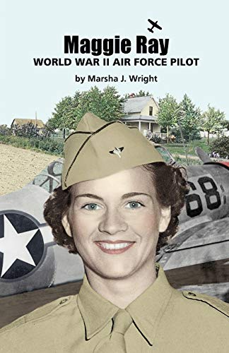 Maggie Ray, World War II Air Force Pilot (SIGNED copy)