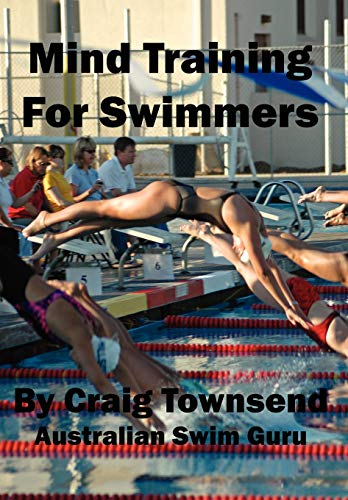 9780979044922: Mind Training For Swimmers