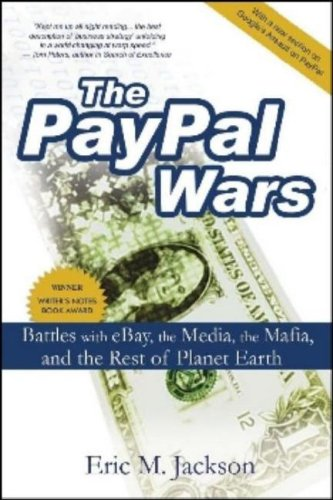 9780979045196: The PayPal Wars: Battles With Ebay, the Media, the Mafia, and the Rest of Planet Earth