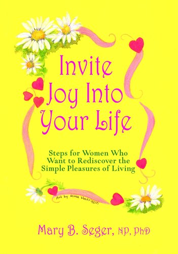 9780979046100: Invite Joy Into Your Life:Steps for Women Who Want to Rediscover the Simple Pleasures of Living