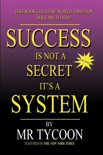 9780979046506: Success Is Not A Secret It's A System