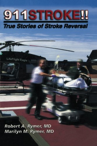 9780979046803: 911 Stroke!: True Stories of Stroke Reversal