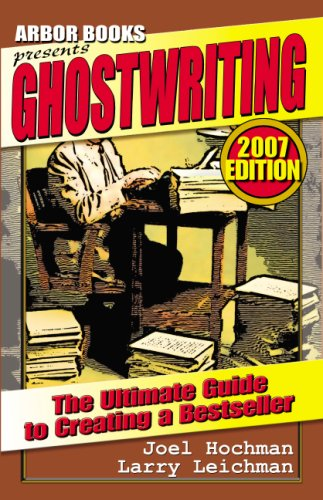 Ghostwriting : The Ultimate Guide to Creating: Larry Leichman; Joel