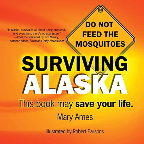 9780979047008: Surviving Alaska: This Book May Save Your Life