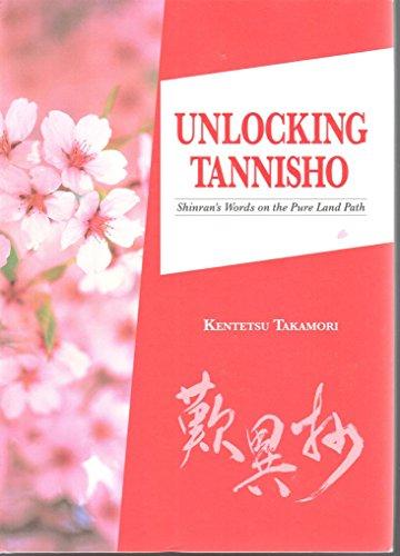 9780979047152: Unlocking Tannisho: Shinran's Words on the Pure Land Path