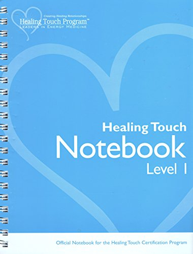 9780979047725: Healing Touch Notebook: Level 1: Official Notebook for the Healing Touch Certification Program