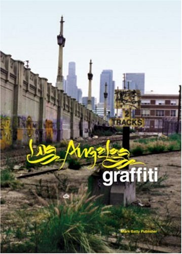 9780979048616: Los Angeles Graffiti: Urban Angels Unite the Masses in America's Anit-city
