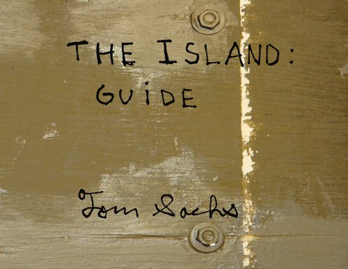 Tom Sachs: The Island: Guide (9780979049903) by Tom Sachs